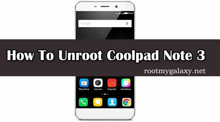 Unroot Coolpad Note 3