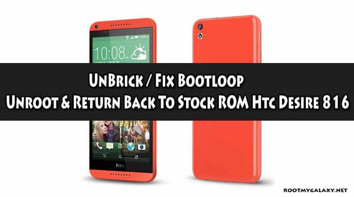 Unroot & Return Back To Stock ROM Htc Desire 816