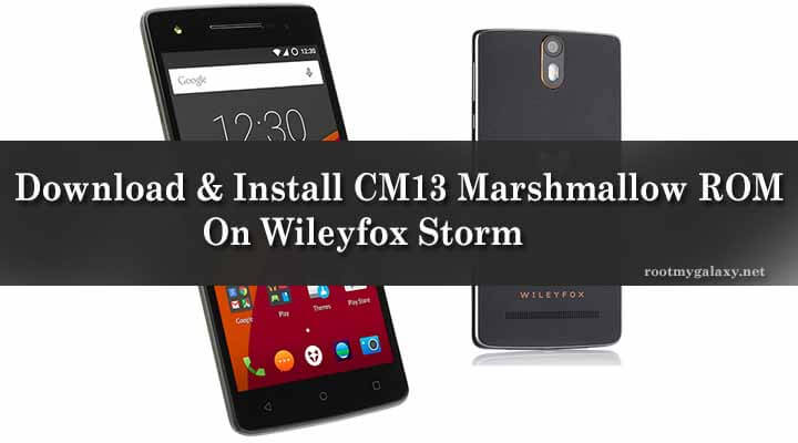 Download & Install CM13 Marshmallow ROM On Wileyfox Storm