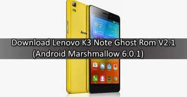 Download Lenovo K3 Note Ghost Rom V2.1 (Marshmallow 6.0.1)
