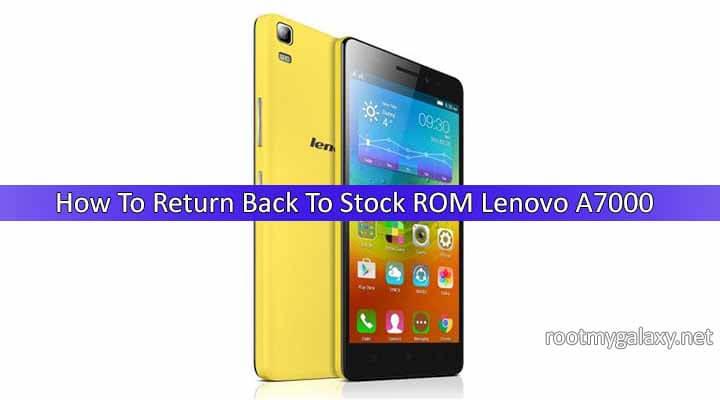 Safely Return Back To Stock ROM Lenovo A7000