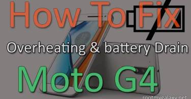 Stop Moto G4 / G4 Plus From Overheating and Battery Drain