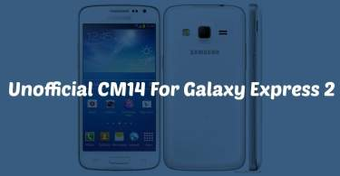 Download & Install CM14 Nougat ROM On Galaxy Express 2 Android 7.0
