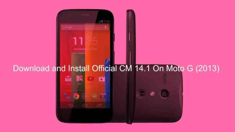 Download and Install Official CM 14.1 On Moto G (2013)