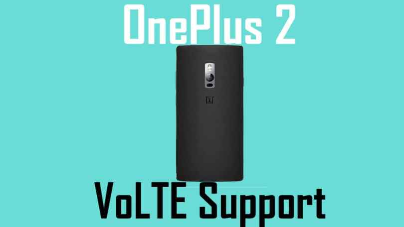 Enable VoLTE Support On OnePlus 2