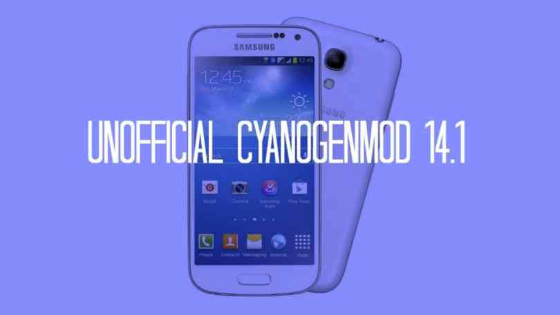Download and Install Unofficial CM 14.1 On Galaxy S4 Mini Duos