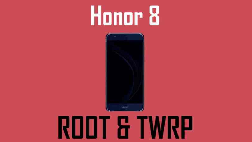 INSTALL TWRP AND ROOT Honor 8 On Android Nougat