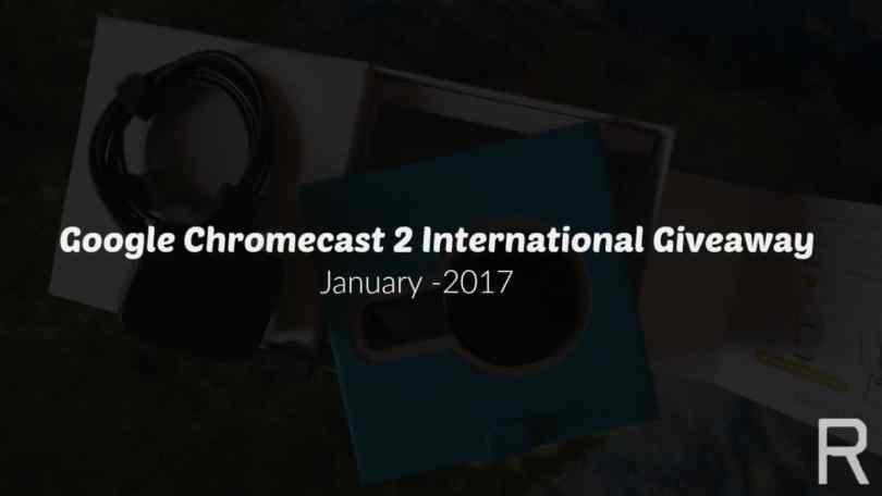 Google Chromecast 2 International Giveaway (January 2017)