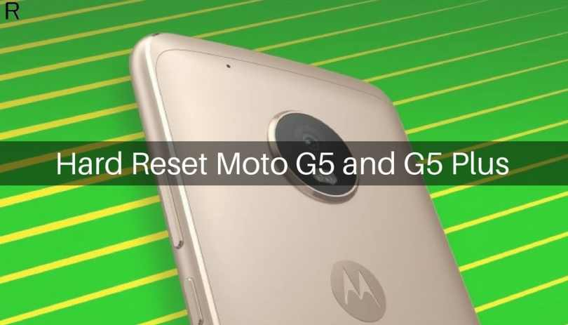 Hard Reset Moto G5 and G5 Plus