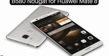B580 Nougat on Huawei Mate 8