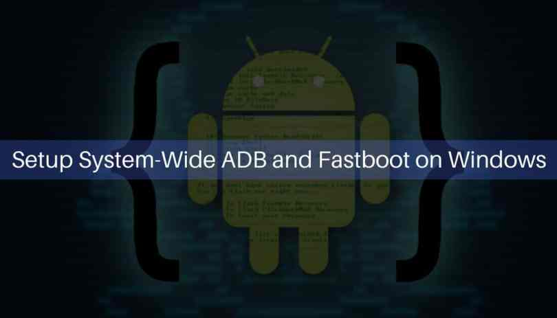 System-Wide ADB and Fastboot