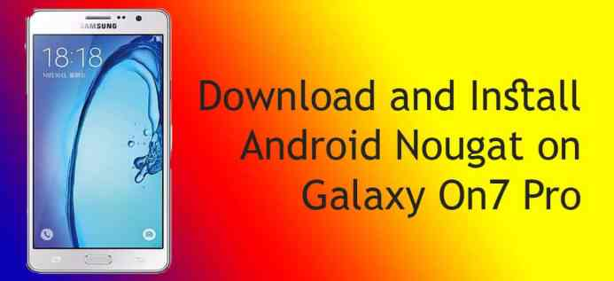 Lineage OS 14.1 Android 7.1 on Samsung Galaxy ON7 Pro