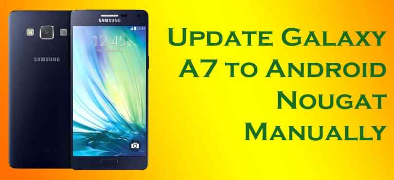 Update Galaxy A7 to Android Nougat