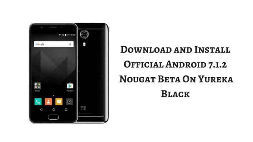 Android 7.1.2 Nougat Beta On Yureka Black