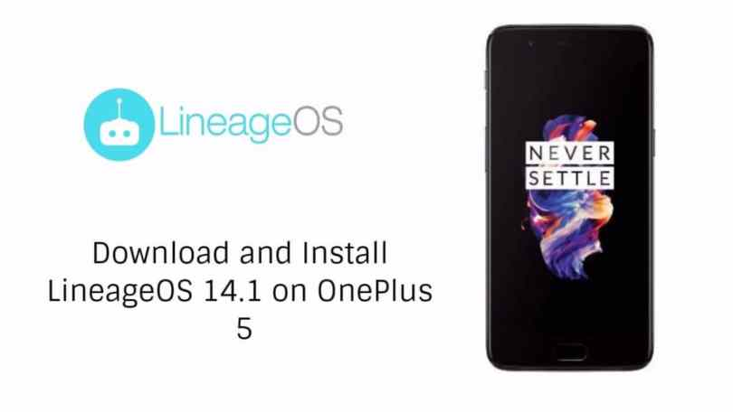 Download and Install LineageOS 14.1 On OnePlus 5