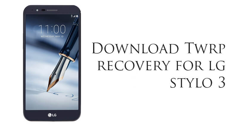 Download TWRP Recovery for LG Stylo 3
