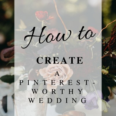 How to Create a Pinterest Wedding