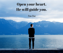 Open your heart.He will guide you.