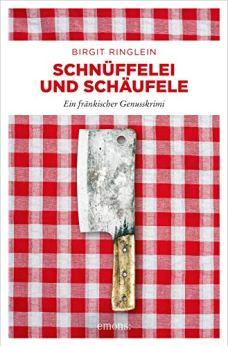 Schnüffelei und Schaufele - Birgit Ringlein