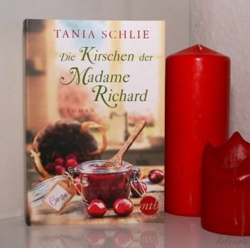 Die Kirschen der Madame Richard - Tania Schlie
