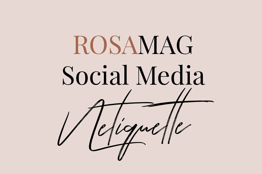 RosaMag Social Media Netiquette