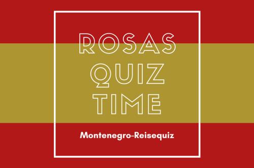 Rosas-Quiz-Time-Reisequiz-Laenderquiz-Montenegro
