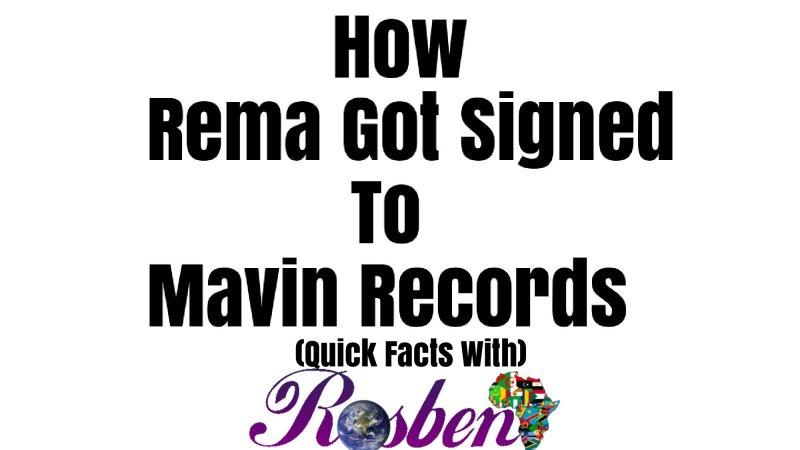 How Rema Got Signed To Mavin Records