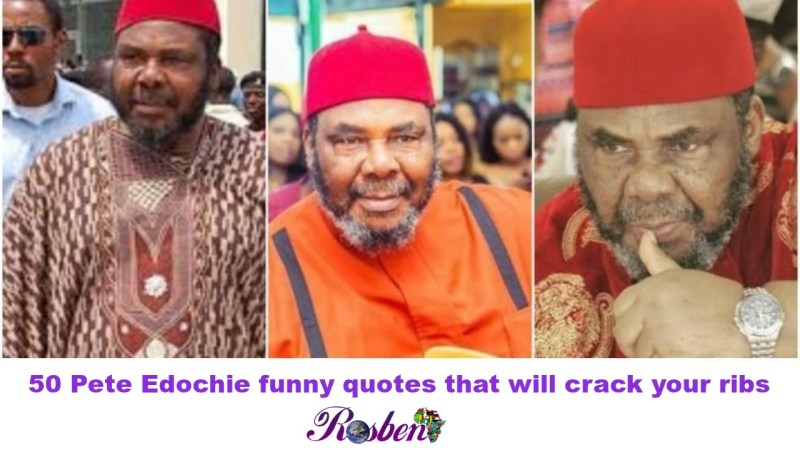 50 Pete Edochie funny quotes that will crack your ribs