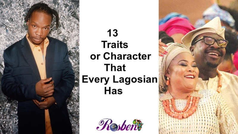 13 Traits/Character That Every Lagosian Has