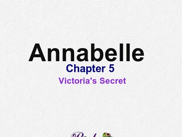 Annabelle || Chapter 5 (a) – Victoria's Secret