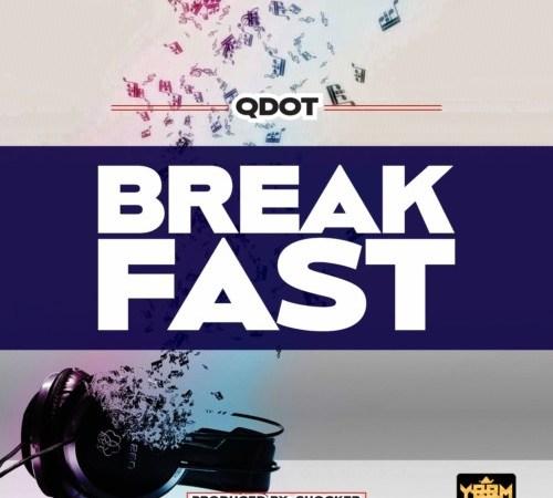 [Music Video] Qdot – Breakfast
