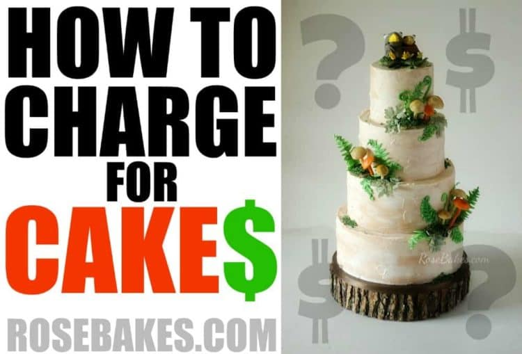 How to Charge for Cakes   Rose Bakes How to Charge for Cakes