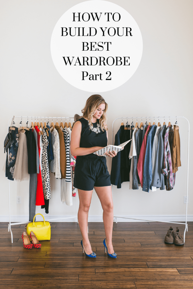 How To Build Your Best Wardrobe: Part 2