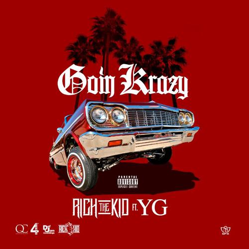 "Rich The Kid ft. YG – ""Goin' Krazy"""