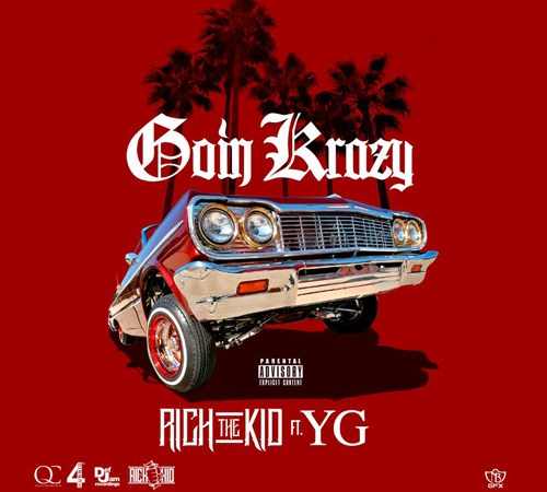 "Rich The Kid ft. YG – ""Goin' Krazy"""