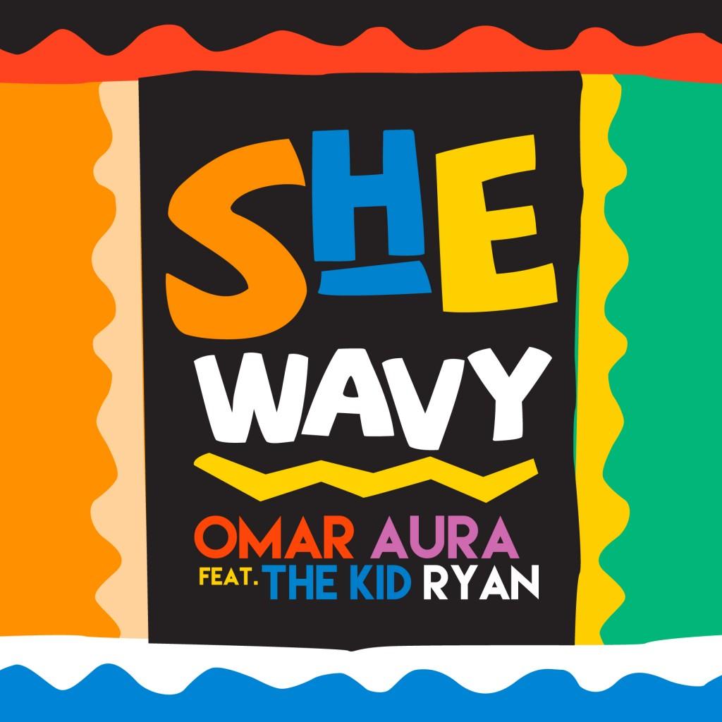 "Omar Aura ft The Kid Ryan ""She Wavy"""