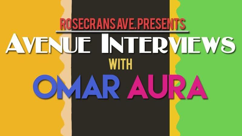 Omar Aura Interview with RosecransAve