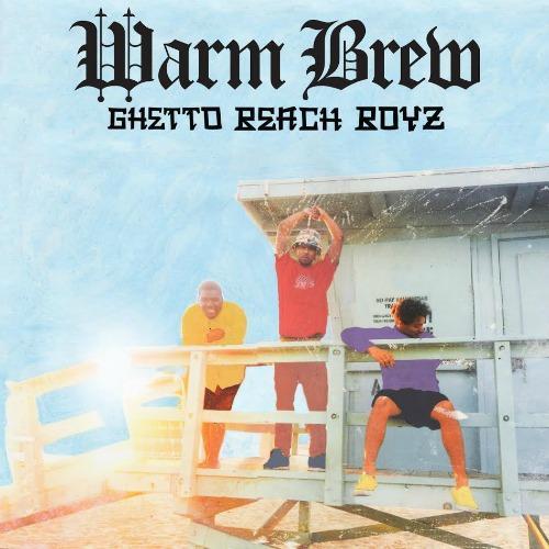 "Warm Brew ""Ghetto Beach Boyz"" Album"