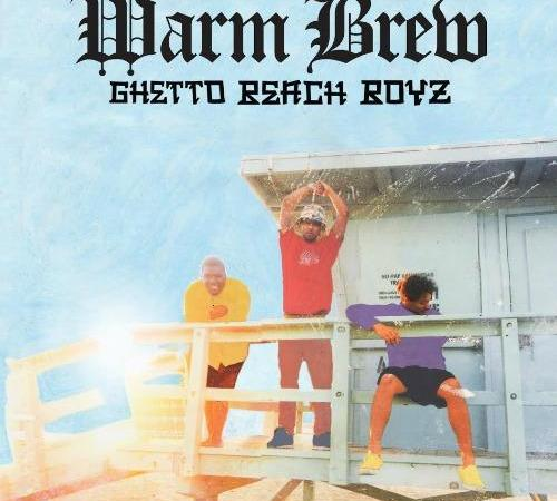 "Warm Brew ""Ghetto Beach Boyz"" Album"