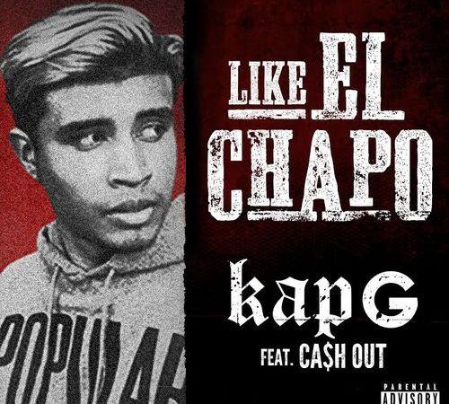 "WwW: Kap G ""Like El Chapo"" ft Ca$h Out"