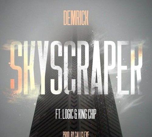 "Demrick – ""Skyscraper"" ft. Logic & King Chip (prod. Cal Cleve)"