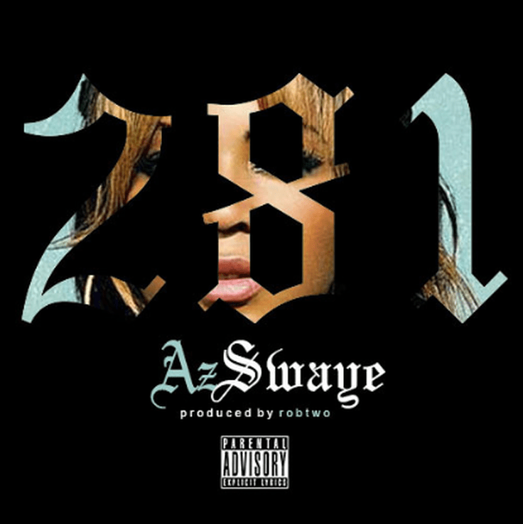 "Az Swaye ""281"" Produced by Rob Two"