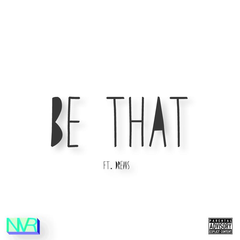 "Rich I.E. ""Be That"" ft Drews"