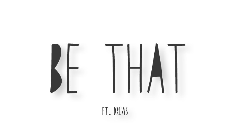 "Rich I.E. ""Be That"" ft Drews"