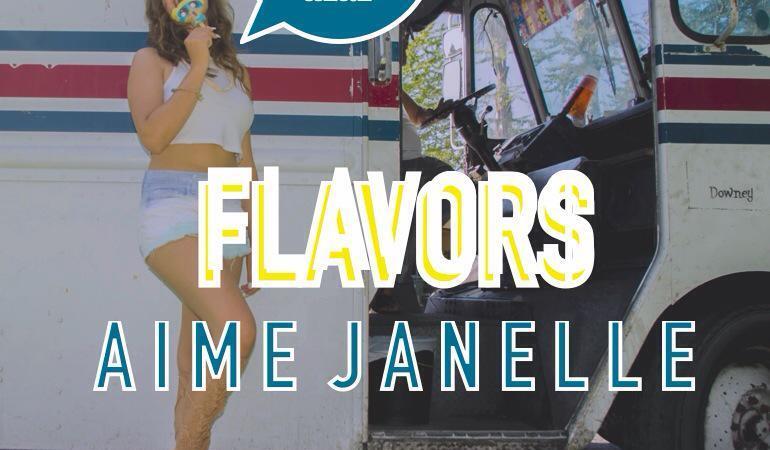 """Aime Janelle """"Flavors"""""""
