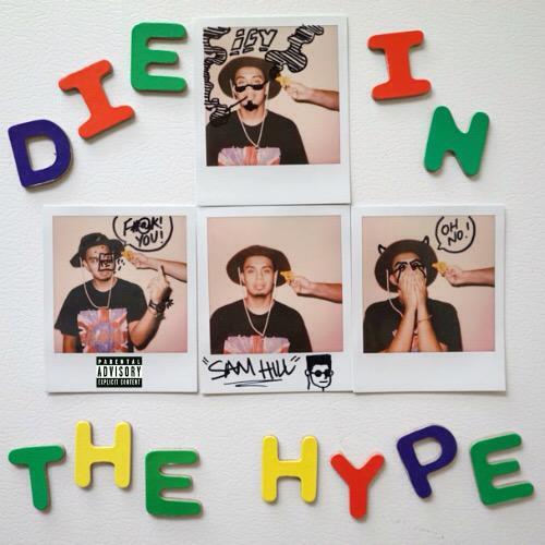 "Sam Hill ""Die In The Hype"" Mixtape"