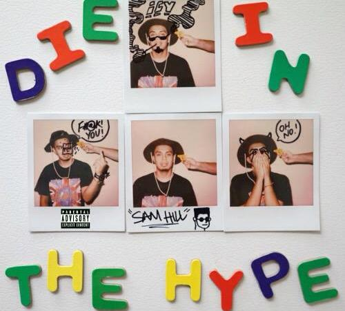 "Sam Hill ""Die In The Hype"" Mixtape"