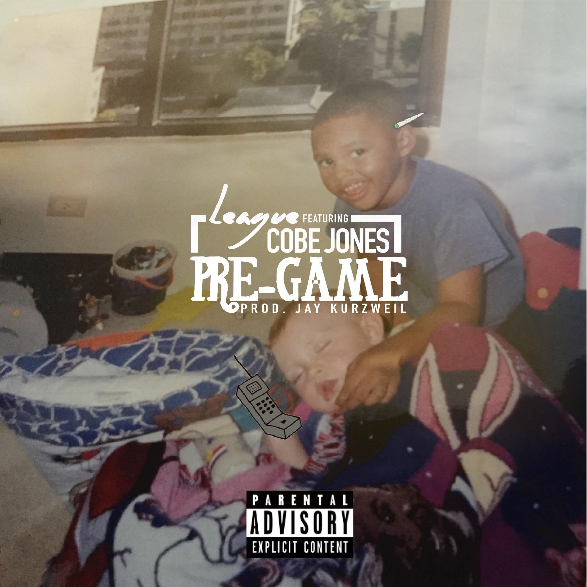 "League ft Cobe Jones ""Pre-Game"" Prod Jay Kurzweil"