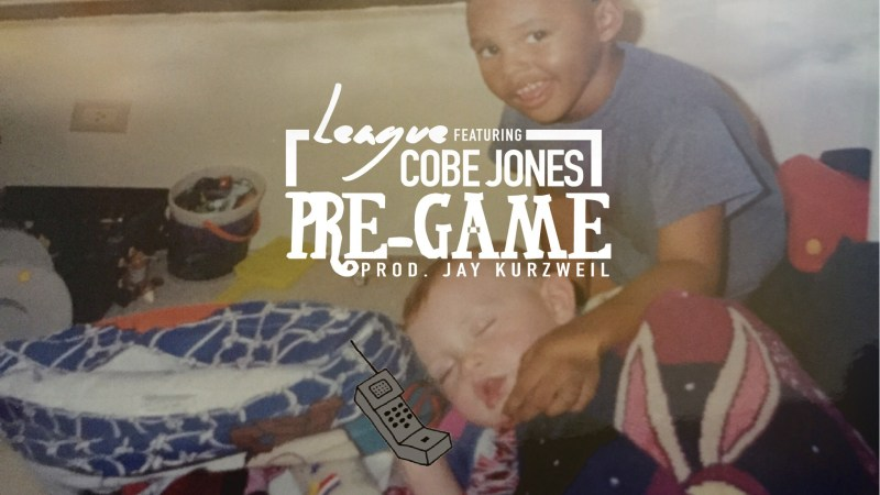 "League ft Cobe Jones ""Pre-Game"" Prod Jay Kurzweil"