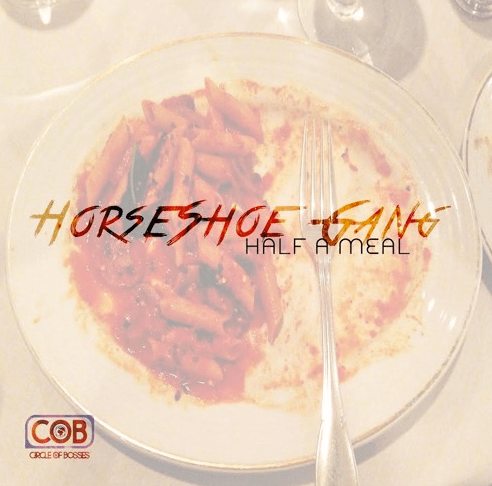 "Horseshoe Gang & Crooked I'S ""Half a Meal"""